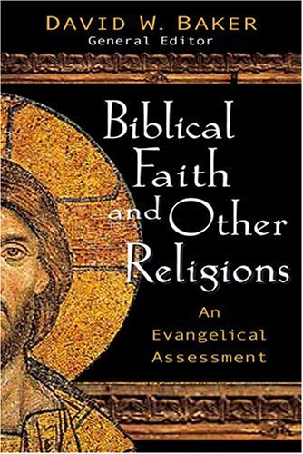 Biblical Faith and Other Religions An Evangelical Assessment  2004 edition cover
