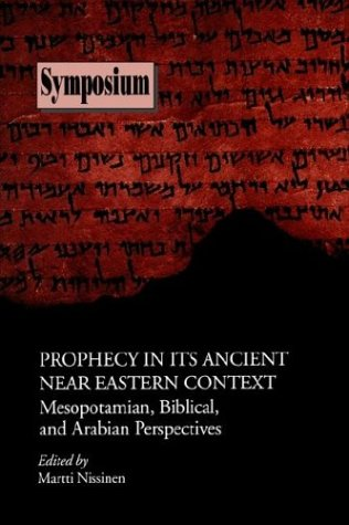 Prophecy in Its Ancient Near Eastern Context Mesopotamian, Biblical and Arabian Perspectives  2000 edition cover