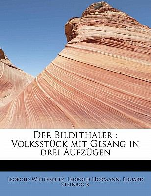 Bildlthaler Volksst�ck mit Gesang in drei Aufz�gen N/A 9781113986269 Front Cover