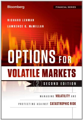 Options for Volatile Markets Managing Volatility and Protecting Against Catastrophic Risk 2nd 2011 9781118022269 Front Cover