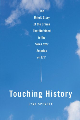 Touching History The Untold Story of the Drama That Unfolded in the Skies over America on 9/11  2008 9781416559269 Front Cover