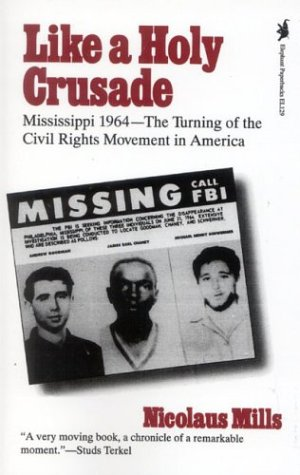 Like a Holy Crusade Mississippi, 1964 - The Turning of the Civil Rights Movement in America Reprint  edition cover