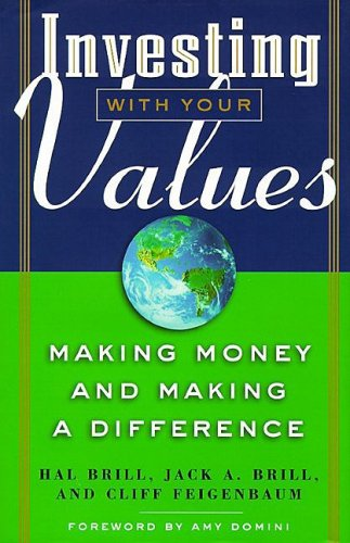Investing with Your Values Making Money and Making a Difference  1999 9781576600269 Front Cover
