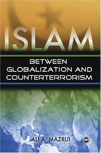 Islam Between Globalization and Counterterrorism  2004 9781592213269 Front Cover
