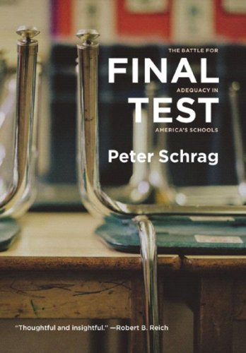 Final Test The Battle for Adequacy in America's Schools  2005 9781595580269 Front Cover