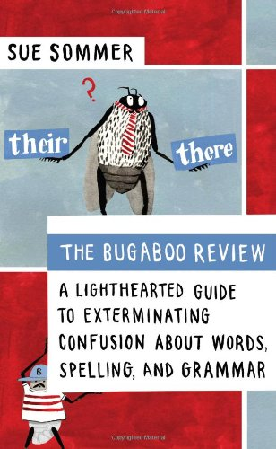 Bugaboo Review A Lighthearted Guide to Exterminating Confusion about Words, Spelling, and Grammar  2011 edition cover