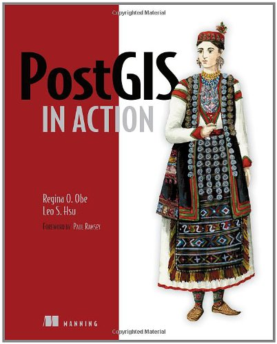 PostGIS in Action   2010 (Revised) 9781935182269 Front Cover