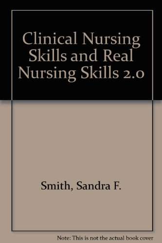 Clinical Nursing Skills and Real Nursing Skills 2. 0  8th 2012 9780132843270 Front Cover