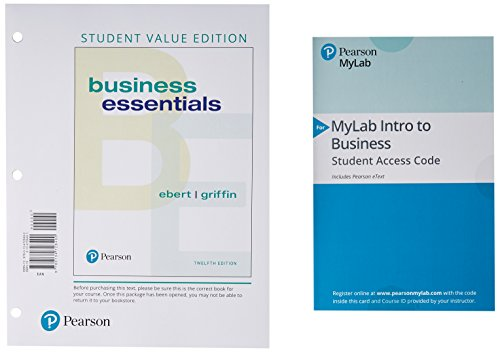 Business Essentials, Student Value Edition Plus Mylab Intro to Business with Pearson EText -- Access Card Package  12th 9780135222270 Front Cover