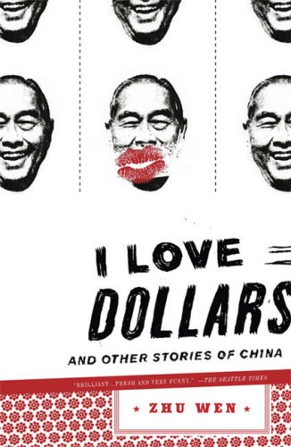 I Love Dollars And Other Stories of China N/A edition cover