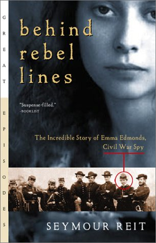 Behind Rebel Lines The Incredible Story of Emma Edmonds, Civil War Spy  1988 edition cover