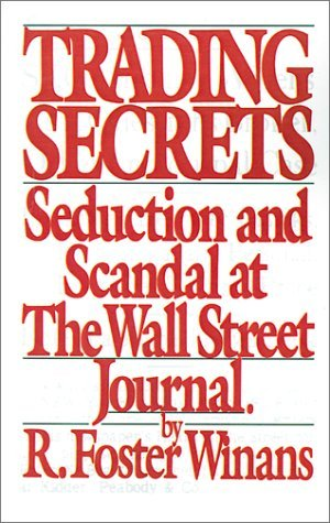 Trading Secrets An Insider's Account of the Scandal at the Wall Street Journal N/A 9780312812270 Front Cover