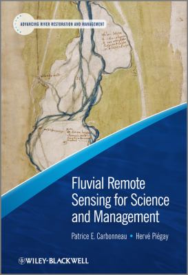 Fluvial Remote Sensing for Science and Management   2012 9780470714270 Front Cover
