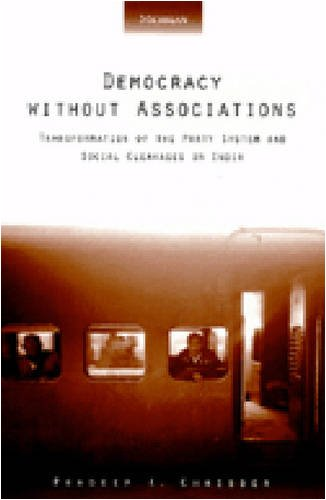 Democracy Without Associations Transformation of the Party System and Social Cleavages in India  2001 edition cover