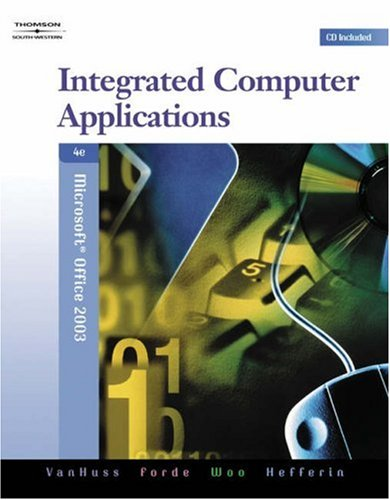 Integrated Computer Applications  4th 2006 (Revised) 9780538728270 Front Cover