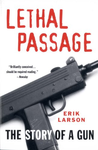 Lethal Passage The Story of a Gun Reprint edition cover
