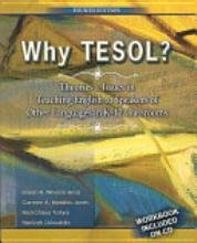 Why Tesol? Theories and Issues in Teaching English to Speakers of Other Languages in K-12 Classrooms  4th 2010 (Revised) edition cover