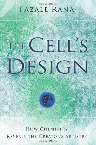 Cell's Design How Chemistry Reveals the Creator's Artistry  2008 edition cover