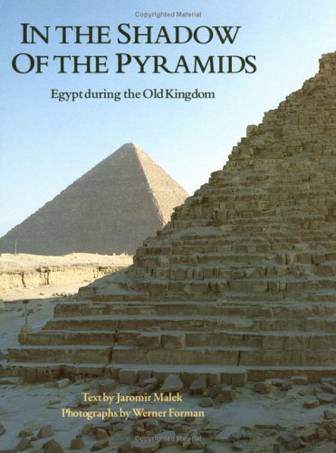 In the Shadow of the Pyramids Egypt During the Old Kingdom N/A edition cover