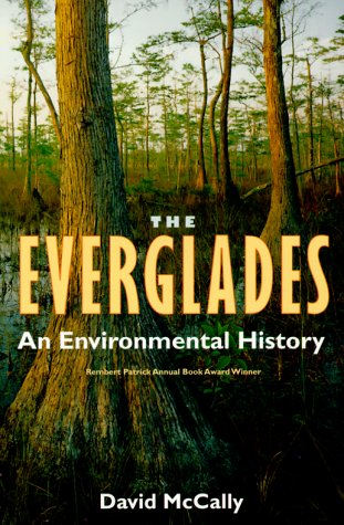 Everglades An Environmental History  2000 (Reprint) edition cover