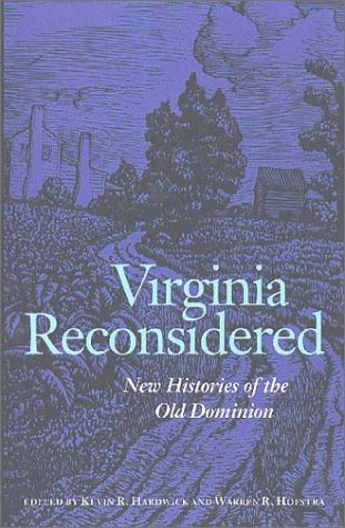 Virginia Reconsidered New Histories of the Old Dominion  2003 edition cover