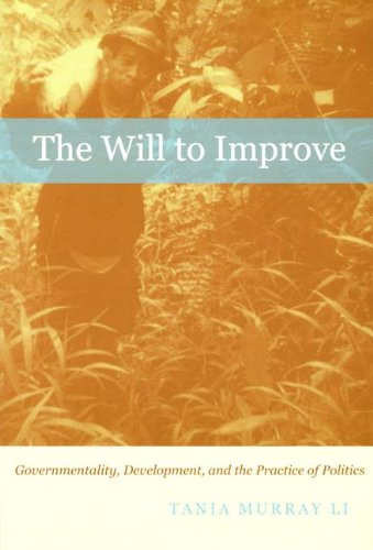 Will to Improve Governmentality, Development, and the Practice of Politics  2007 edition cover
