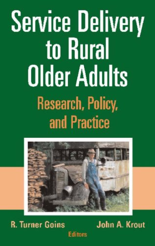 Service Delivery to Rural Older Adults Research, Policy, and Practice  2006 9780826102270 Front Cover