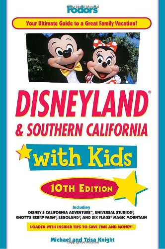 Disneyland and Southern California with Kids  10th 2010 9781400004270 Front Cover