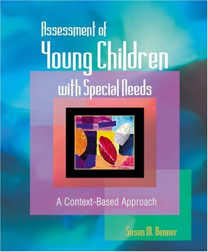 Assessment of Young Children with Special Needs A Context-Based Approach  2003 edition cover