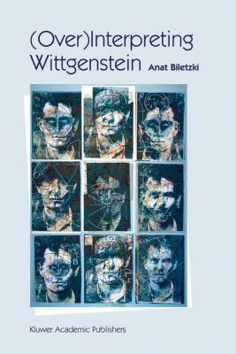 (Over)Interpreting Wittgenstein   2003 9781402013270 Front Cover