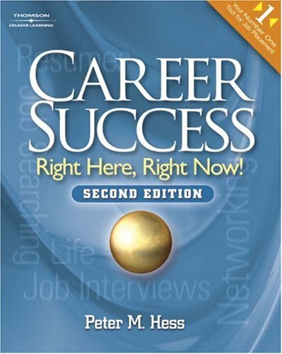Career Success Right Here, Right Now! 2nd 2008 (Revised) edition cover