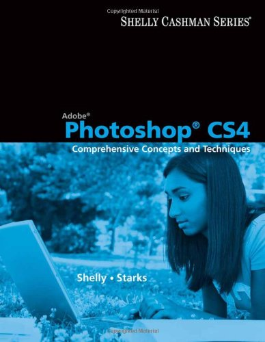 Adobe Photoshop CS4 Comprehensive Concepts and Techniques  2010 edition cover
