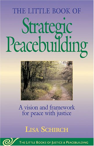 Little Book of Strategic Peacebuilding A Vision and Framework for Peace with Justice  2004 9781561484270 Front Cover