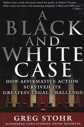 Black and White Case How Affirmative Action Survived Its Greatest Legal Challenge 2nd 2004 9781576602270 Front Cover