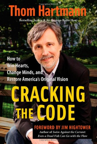 Cracking the Code How to Win Hearts, Change Minds, and Restore America's Original Vision  2008 9781576756270 Front Cover