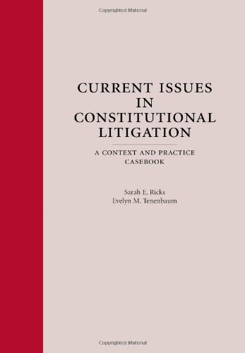 Current Issues in Constitutional Litigation A Context and Practice Casebook N/A edition cover