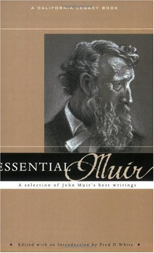Essential Muir : A Selection of John Muir's Best Writings  2006 edition cover
