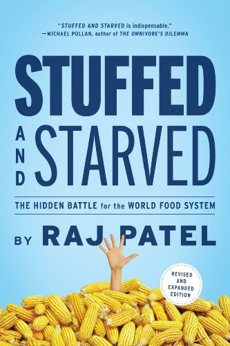 Stuffed and Starved The Hidden Battle for the World Food System 2nd 2012 edition cover