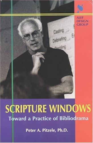 Scripture Windows Toward a Practice of Bibliodrama N/A edition cover