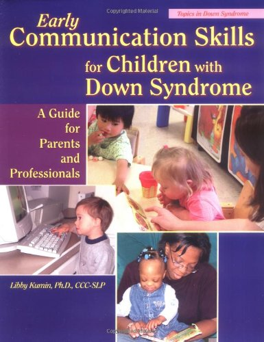 Early Communication Skills for Children with down Syndrome A Guide for Parents and Professionals 2nd 2003 edition cover