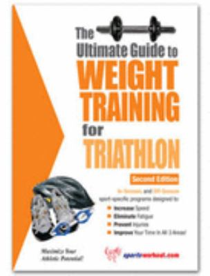 Ultimate Guide to Weight Training for Triathlon N/A 9781932549270 Front Cover