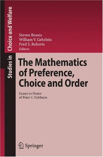 Mathematics of Preference, Choice and Order Essays in Honor of Peter C. Fishburn  2009 edition cover