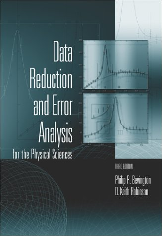 Data Reduction and Error Analysis for the Physical Sciences  3rd 2003 (Revised) edition cover