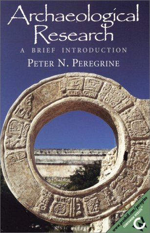 Archaeological Research A Brief Introduction  2001 9780130811271 Front Cover