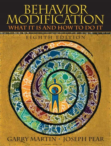 Behavior Modification What It Is and How to Do It 8th 2007 (Revised) 9780131942271 Front Cover