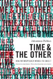 Time and the Other How Anthropology Makes Its Object  2014 edition cover