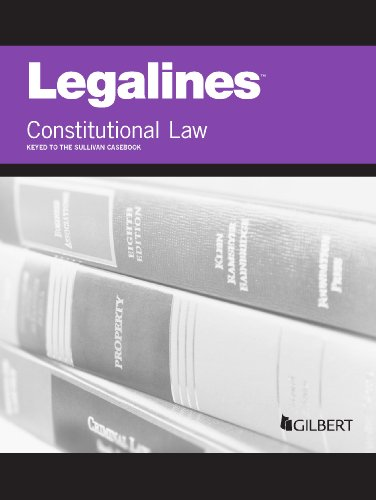 Legalines on Constitutional Law, Keyed to Sullivan  18th 2014 (Revised) edition cover