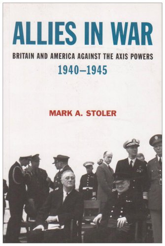 Allies in War Britain and America Against the Axis Powers, 1940-1945  2006 9780340720271 Front Cover