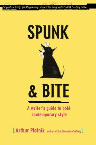 Spunk and Bite A Writer's Guide to Bold, Contemporary Style  2007 (Large Type) edition cover