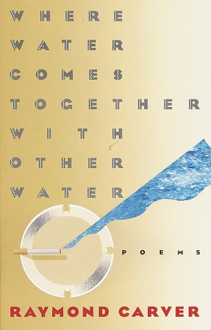 Where Water Comes Together with Other Water Poems N/A edition cover